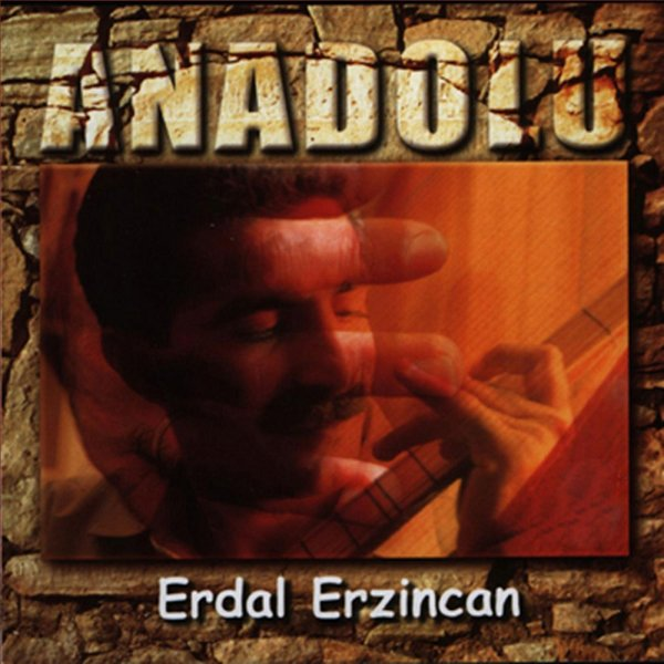 Erdal Erzincan - Anadolu