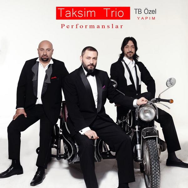 Taksim Trio  - Performans