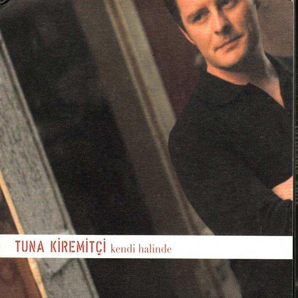 Tuna Kiremitçi - 2007